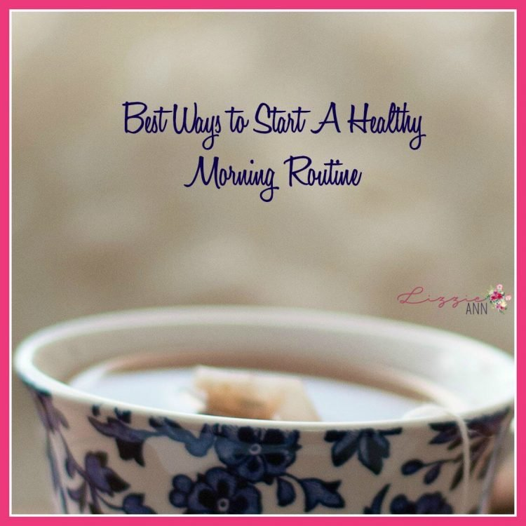 Best Ways to Start A Healthy Morning Routine