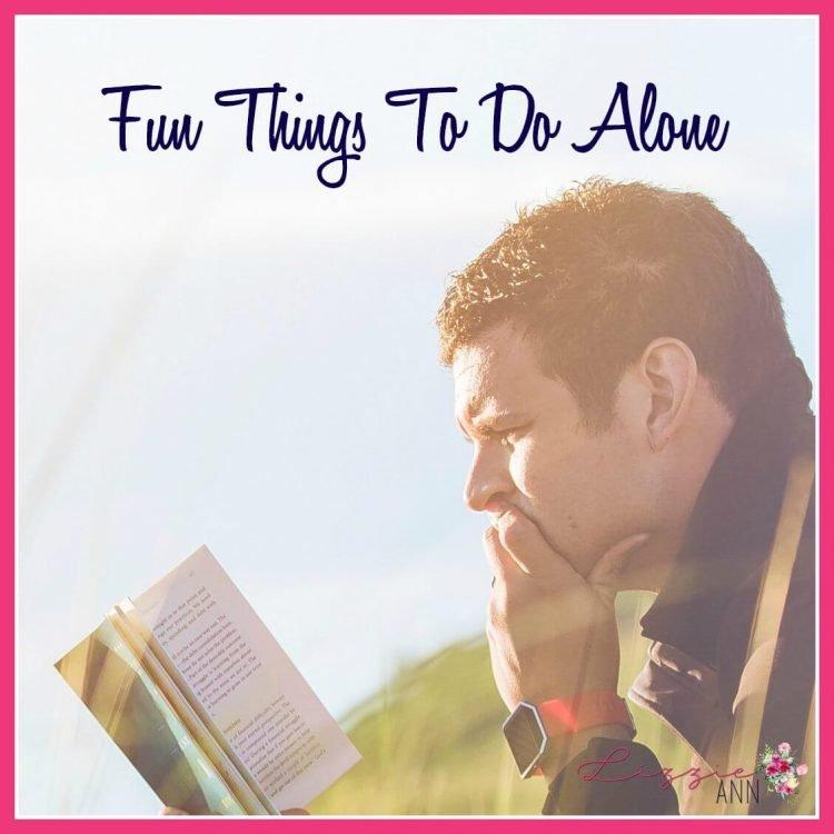 Fun Things To Do Alone