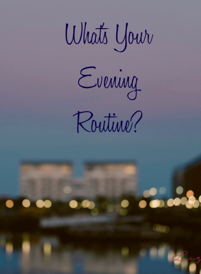 What's Your Evening Routine?