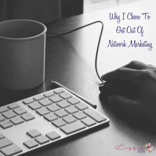 Why I Chose To Get Out Of Network Marketing