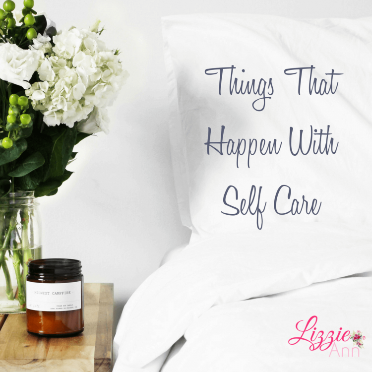Things That Happen With Self Care