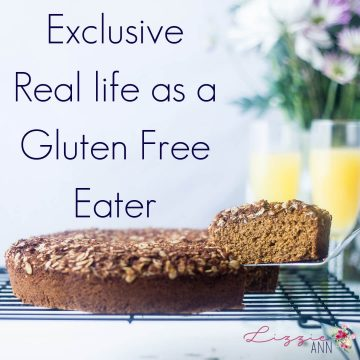 Exclusive Real life as a Gluten Free Eater