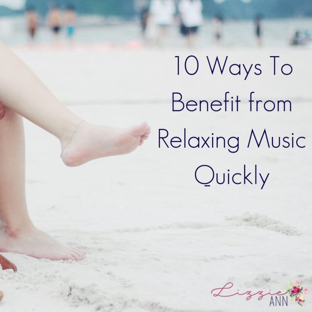 10 Ways To Benefit from Relaxing Music Quickly