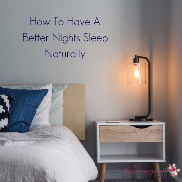 How To Have A Better Nights Sleep Naturally
