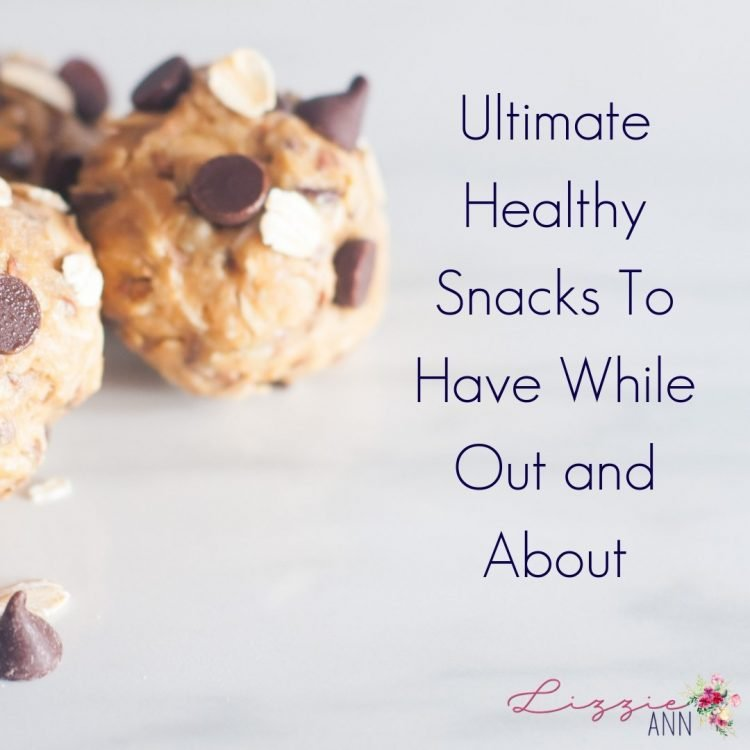 Ultimate Healthy Snacks To Have While Out and About