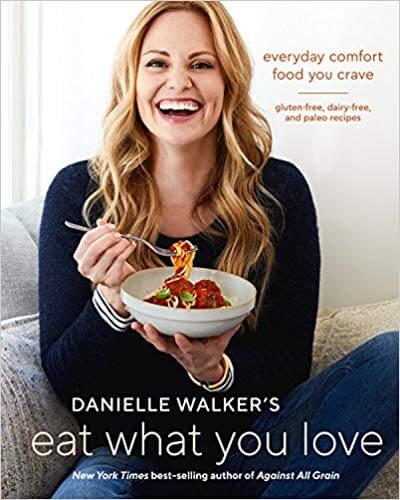Danielle Walker Eat What You Love