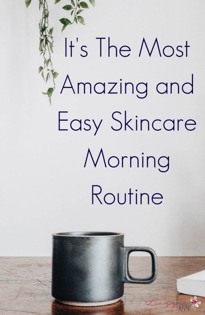 It's The Most Amazing and Easy Skincare Morning Routine