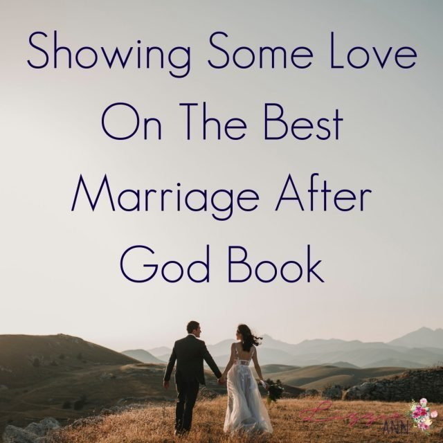 Showing Some Love On The Best Marriage After God Book