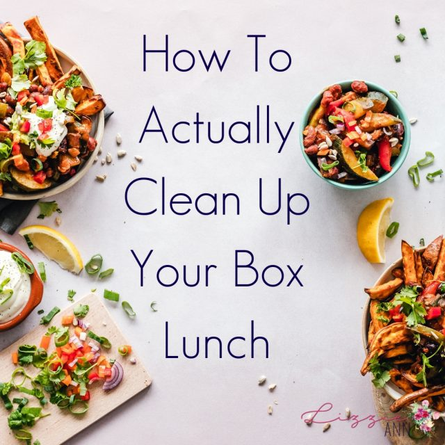 How To Actually Clean Up Your Box Lunch