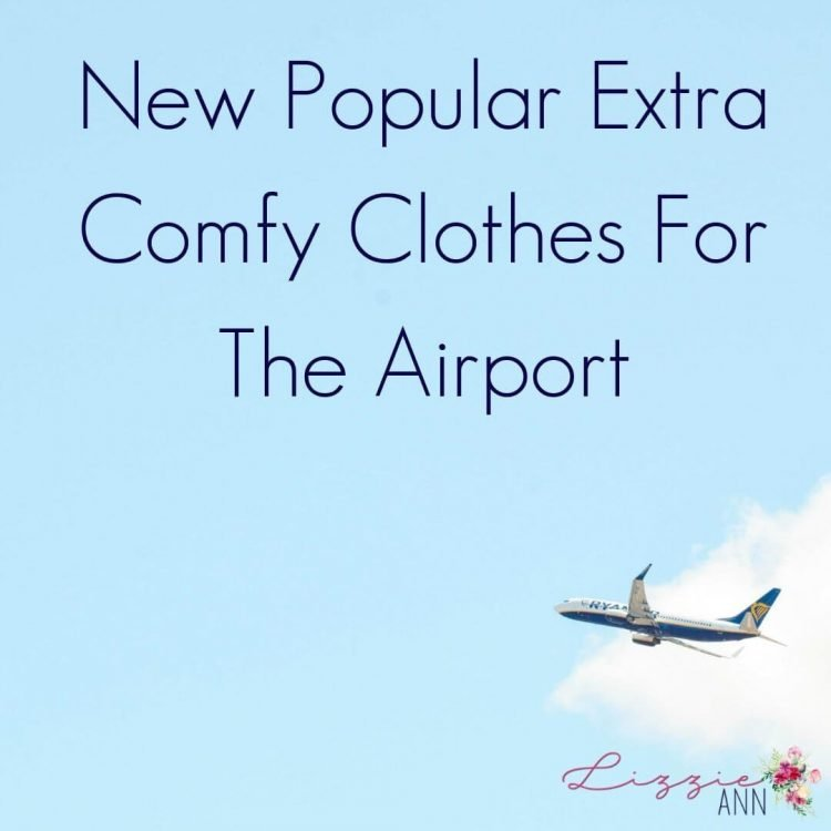 New Popular Extra Comfy Clothes For The Airport