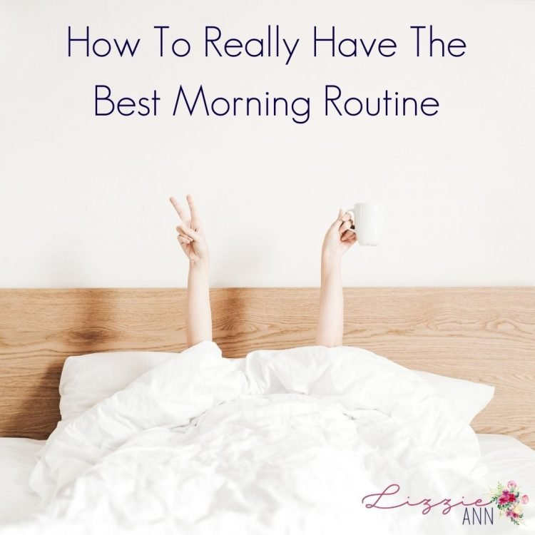 How To Really Have The Best Morning Routine