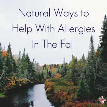Natural Ways to Help With Allergies In The Fall